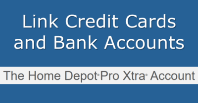 Link credit card and bank account to Home Depot Pro Xtra