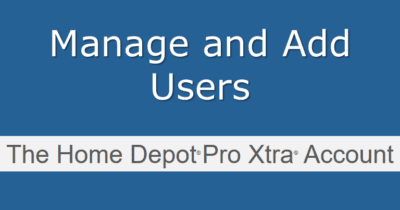 Add users on the Home Depot Pro Xtra Account