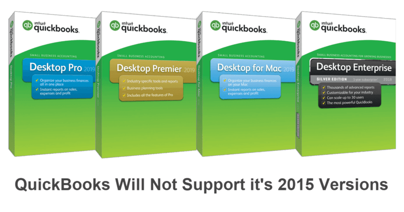 QuickBooks 2019 is in and 2015 is out